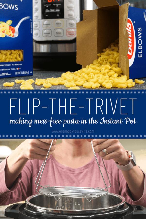 flip the trivet mess free pasta method instant pot